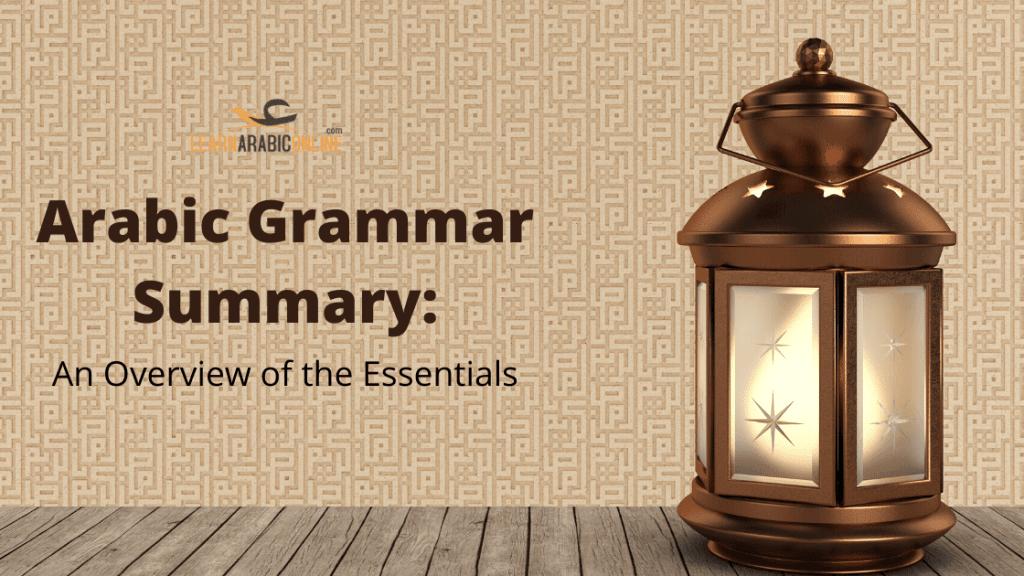 Arabic Grammar Summary